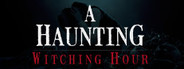 A Haunting : Witching Hour System Requirements