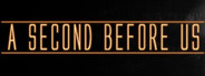 A SECOND BEFORE US System Requirements