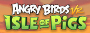Angry Birds VR: Isle of Pigs System Requirements