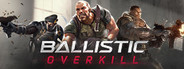 Ballistic Overkill System Requirements