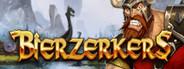Bierzerkers System Requirements