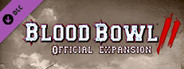 Blood Bowl 2 - Official Expansion System Requirements