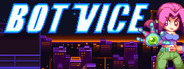 Bot Vice Similar Games System Requirements