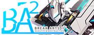 BREAK ARTS II System Requirements