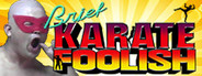 Brief Karate Foolish Similar Games System Requirements
