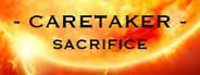 Caretaker Sacrifice System Requirements