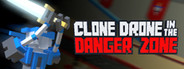 Clone Drone in the Danger Zone System Requirements