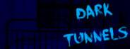 Dark Tunnels System Requirements