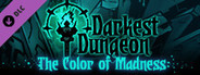 Darkest Dungeon The Color Of Madness System Requirements