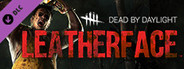 Dead by Daylight - LEATHERFACE System Requirements