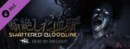 Dead by Daylight - Shattered Bloodline System Requirements