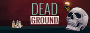 Dead Ground System Requirements