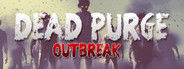 Dead Purge: Outbreak System Requirements