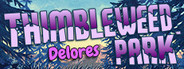 Delores: A Thimbleweed Park Mini-Adventure System Requirements