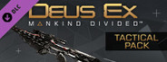 Deus Ex: Mankind Divided -Tactical Pack System Requirements