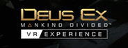 Deus Ex: Mankind Divided - VR Experience System Requirements