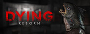 DYING: Reborn System Requirements