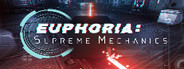 Euphoria: Supreme Mechanics System Requirements