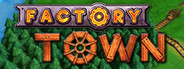 Factory Town Similar Games System Requirements