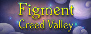 Figment: Creed Valley System Requirements