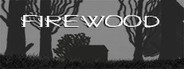 Firewood System Requirements