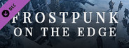 Frostpunk: On The Edge System Requirements
