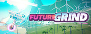 FutureGrind System Requirements