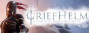 Griefhelm System Requirements