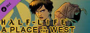 Half-Life: A Place in the West - Chapter 4 System Requirements