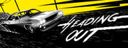 Heading Out - A Narrative Road Movie Racing Game System Requirements