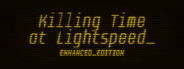 Killing Time at Lightspeed: Enhanced Edition Similar Games System Requirements