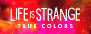 Life is Strange True Colors System Requirements