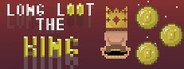 Long loot the King System Requirements