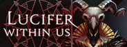 Lucifer Within Us System Requirements