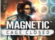 Magnetic: Cage Closed System Requirements