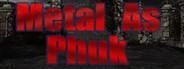Metal as Phuk Similar Games System Requirements