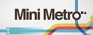 Mini Metro System Requirements