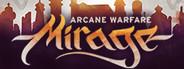 Mirage: Arcane Warfare System Requirements