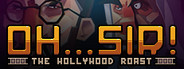 Oh...Sir! The Hollywood Roast System Requirements