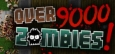 Over 9000 Zombies! System Requirements