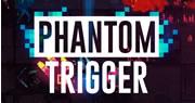 Phantom Trigger System Requirements