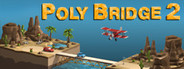Poly Bridge 2 System Requirements