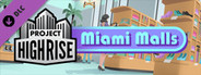 Project Highrise: Miami Malls System Requirements