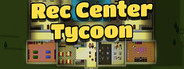 Rec Center Tycoon System Requirements