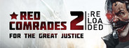 Red Comrades 2: For the Great Justice. Reloaded System Requirements