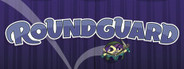 Roundguard System Requirements