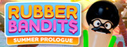Rubber Bandits: Summer Prologue System Requirements