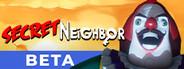 Secret Neighbor Beta System Requirements