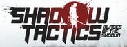 Shadow Tactics: Blades of the Shogun Similar Games System Requirements