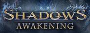 Shadows: Awakening System Requirements